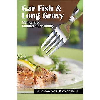 Gar Fish  Long Gravy Memoirs of Southern Sensibility by Devereux & Alexander