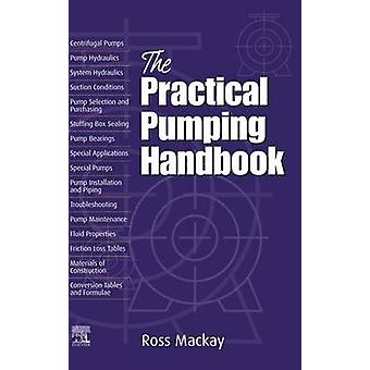 The Practical Pumping Handbook by MacKay & Ross