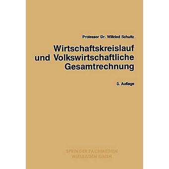 Wirtschaftskreislauf Und Volkswirtschaftliche Gesamtrechnung door Schultz & Wilfried