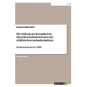 Die Menschenrechtskonvention Geltung der Europischen bei militrischen Auslandseinstzen de Bettendorf & Susanne