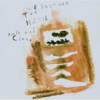 Our Brother the Native - Tooth & Claw [CD] USA import