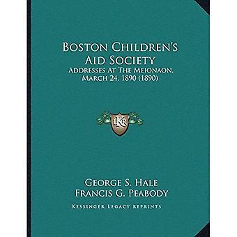 Boston Childrena Acentsacentsa A-Acentsa Acentss bistand samfunnet: Adresser på Meionaon, 24 mars 1890 (1890)
