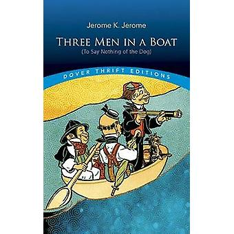 Three Men in a Boat - (To Say Nothing of the Dog) - (To Say Nothing of