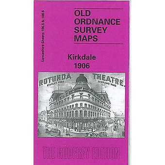 Kirkdale 1906 - Lancashire Sheet 106.06 (Facsimile of 1906 ed) by Naom