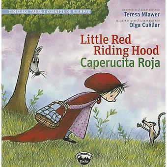 Little Red Riding Hood/Caperucita Roja by Chuck Abate - Teresa Mlawer