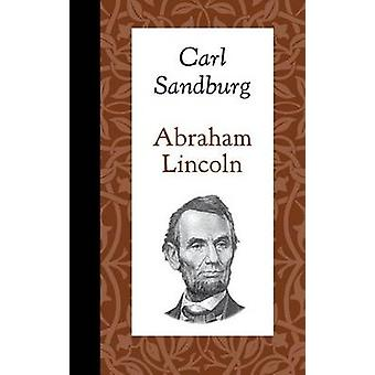 Abraham Lincoln by Carl Sandburg - 9781429096119 Book