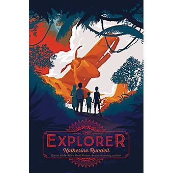 The Explorer by Katherine Rundell - 9781481419451 Book
