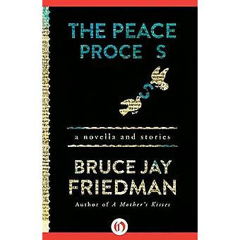 The Peace Process by Bruce Jay Friedman - 9781504011730 Book
