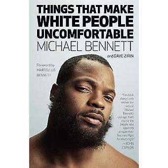 Things That Make White People Uncomfortable by Michael Bennett - 9781