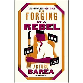 The Forging of a Rebel by The Forging of a Rebel - 9781782274940 Book