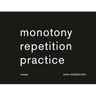 Monotony Repetition Practice by Dana Sederowsky - 9783735602985 Book