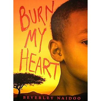 Burn My Heart by Beverley Naidoo - 9780061432972 Book