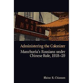 Het toedienen van de kolonisten: de Russen van Mantsjoerije onder Chinese regel, 1918-29