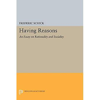 Having Reasons - An Essay on Rationality and Sociality by Frederic Sch