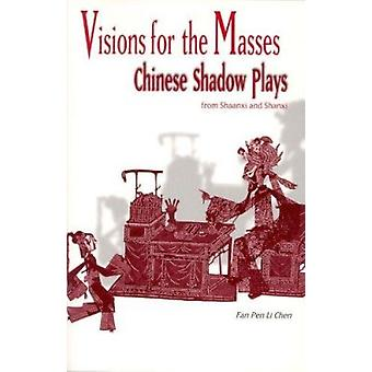 Visions for the Masses - Chinese Shadow Plays from Shaanxi and Shanxi
