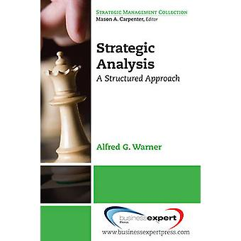Strategic Analysis and Choice A Structured Approach by Warner & Alfred