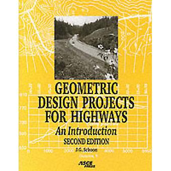 Geometric Design Projects for Highways by John G. Schoon - 9780784404