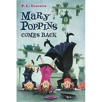 Mary Poppins Comes Back by P L Travers - Mary Shepard - 9780544439573