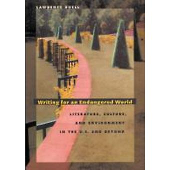 Writing for an Endangered World  Literature Culture and Environment in the U.S. and Beyond by Lawrence Buell
