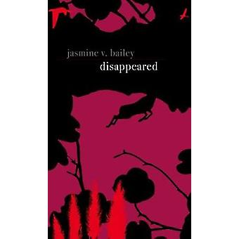 Disappeared by Jasmine V Bailey