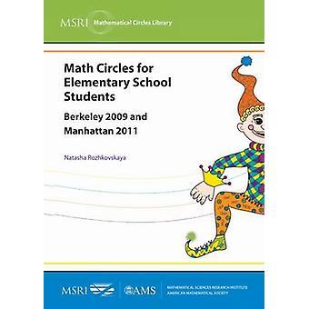 Matematik cirklar för grundskole studenter Berkeley 2009 och Manhattan 2011 av Natasha Rozhkovskaya