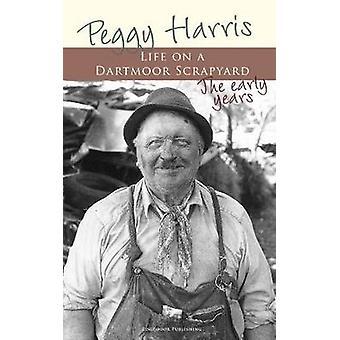 Life on a Dartmoor Scrapyard by Peggy Harris - 9780956424600 Book