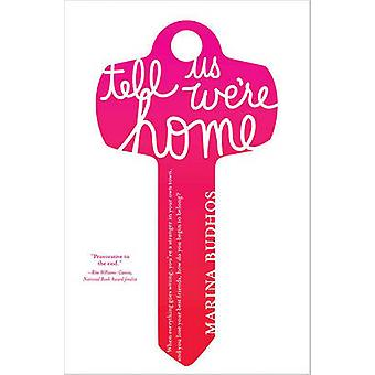 Tell Us We're Home by Marina Budhos - 9781416903529 Book