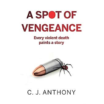 Spot of Vengeance by C J Anthony