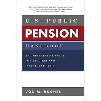 U.S. public Pension handboek een uitgebreide gids voor trus door von Hughes