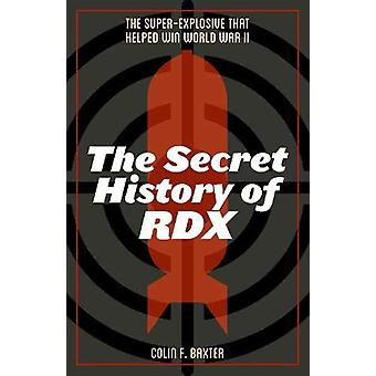 The Secret History of RDX - The Super-Explosive that Helped Win World