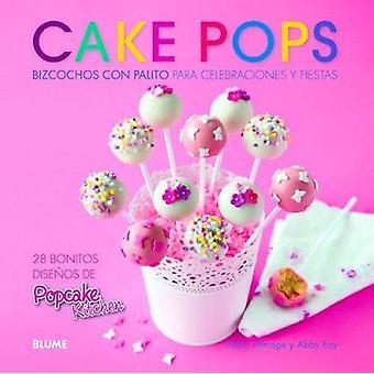 Cake Pops - Bizcochos Con Palito Para Celebraciones y Fiestas by Helen