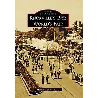 Knoxville's 1982 World's Fair by Martha Rose Woodward - 9780738568355