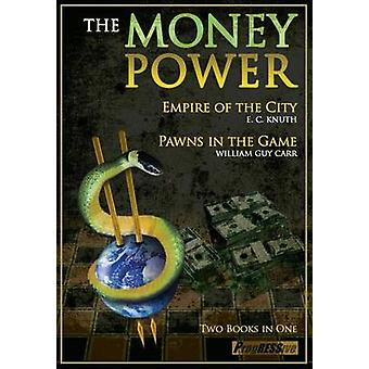 The Money Power  Pawns in the Game amp Empire of the City by William Guy Carr & Edwin Charles Knuth & Foreword by John Paul Leonard