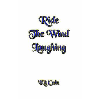 Ride The Wind Laughing by Cain & Kit