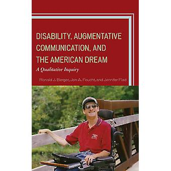 Disability Augmentative Communication and the American Dream A Qualitative Inquiry by Berger