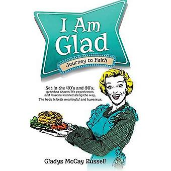 I Am Glad by Russell & Gladys McCay