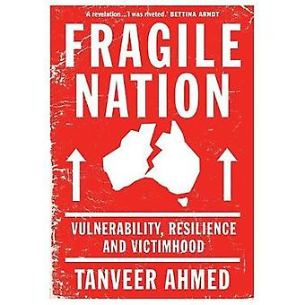 Fragile Nation Vulnerability Resilience and Victimhood by Ahmed & Tanveer