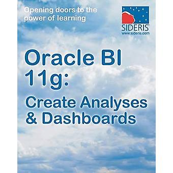Oracle Bi 11g Create Analyses  Dashboards by Sideris Courseware Corp
