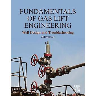 Fundamentals of Gas Lift Engineering by Hernandez & Ali