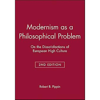 Modernism as a Philosophical Problem 13201450 by Pippin & Robert B.