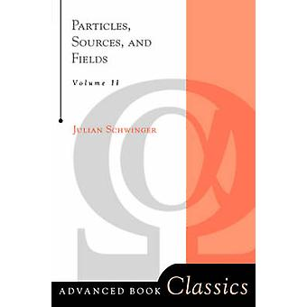 Particles Sources And Fields Volume 2 by Schwinger & Julian
