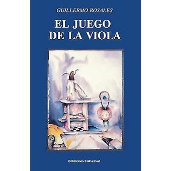 EL JUEGO DE LA VIOLA by Rosales & Guillermo