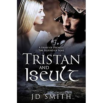 Tristan and Iseult by Smith & Jd
