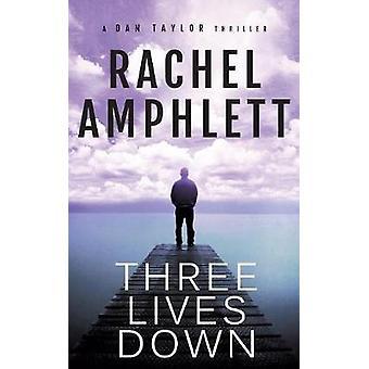 Three Lives Down A Dan Taylor spy thriller by Amphlett & Rachel