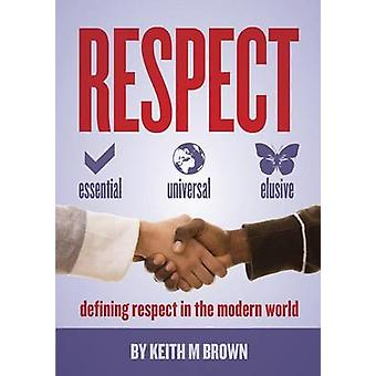 Respect Essential Universal Elusive by Brown & Keith M.