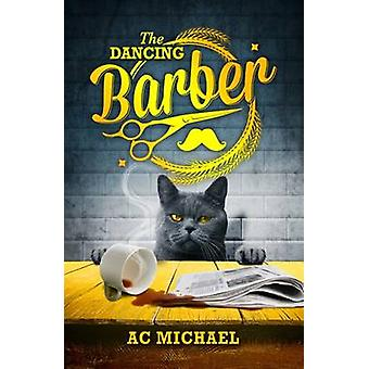 The Dancing Barber by Michael & AC