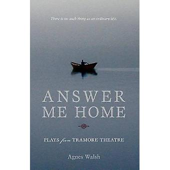 Answer Me Home by Walsh & Agnes