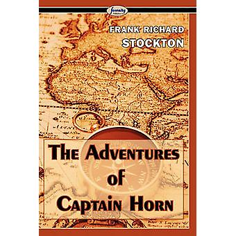 The Adventures of Captain Horn by Stockton & Frank Richard