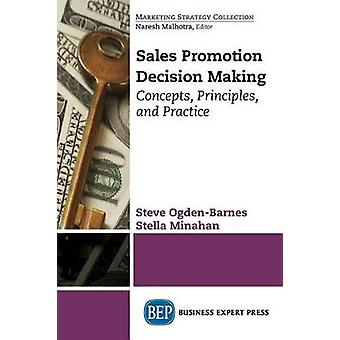 Sales Promotion Decision Making Concepts Principles and Practice by OgdenBarnes & Steve