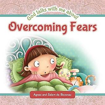God Talks with Me About Overcoming Fears by de Bezenac & Agnes